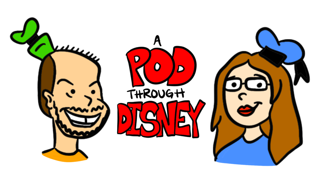 Ep 001: Welcome to A Pod Through Disney!